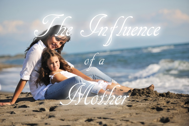 The Influence of a Mother