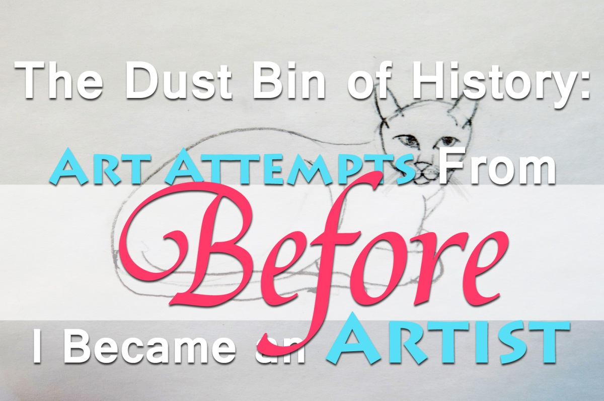 The Dust Bin of History: Art Attempts From Before I Became an Artist