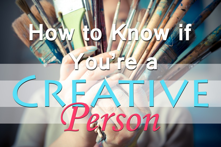 How to Know if You're a Creative Person