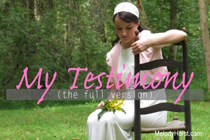 My Testimony - The Fully Version