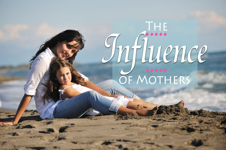 The Influence of Mothers