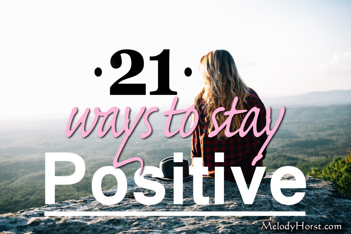 21 Ways to Stay Positive