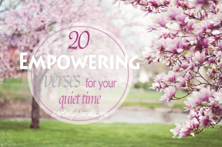 20 empowering verses for your quiet time