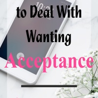 How to Deal With Wanting Acceptance | Vibrant Womanhood