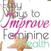 Easy Ways to Improve Feminine Health