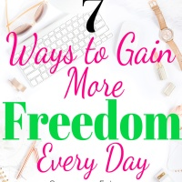 7 Ways to Gain More Freedom Every Day | Summer Edition