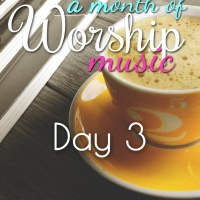 A Month of Worship Music | Day 3